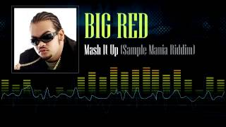 Big Red - Mash It Up (Sample Mania Riddim)