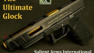 The Ultimate Glock Salient Arms Tier 1 Pistol