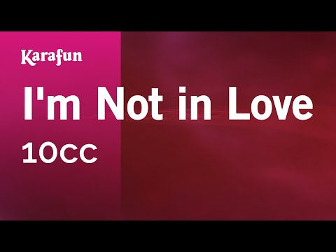 Karaoke Im Not In Love  10CC *