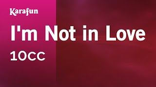 Karaoke I'm Not In Love - 10CC *