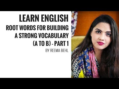 Learn English Root Words for Building a Strong Vocabulary (A to B) - Part 1