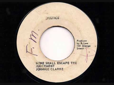 JOHNNY CLARKE - None Shall Escape The Judgement + King Tubby Version - JA 7