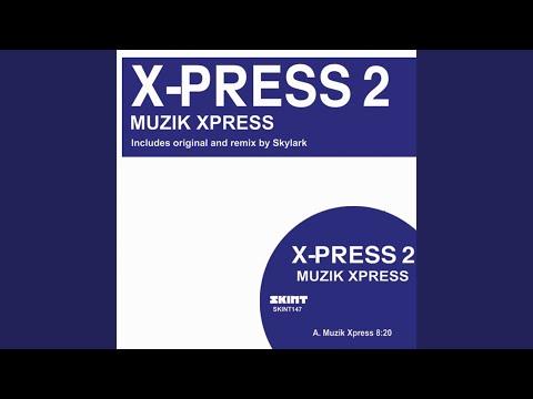 Muzik X-Press (Skylark Radio Edit)