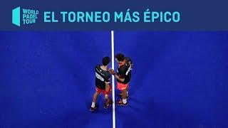 El torneo más épico de Fernando Belasteguín y Agustín Tapia | World Padel Tour