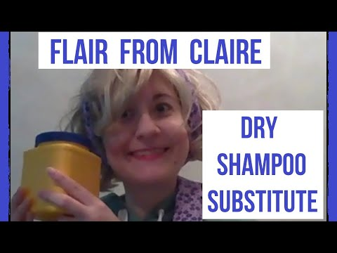 Flair from Claire: Dry Shampoo Substitute