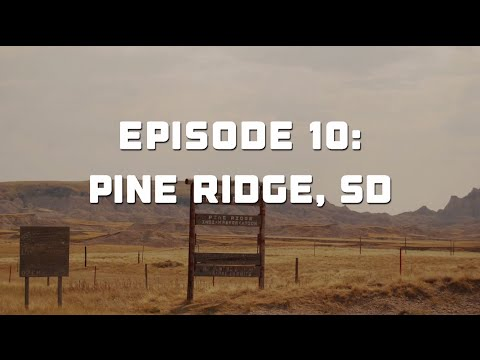 Radical Resistance Tour Episode 10: Pine Ridge South Dakota