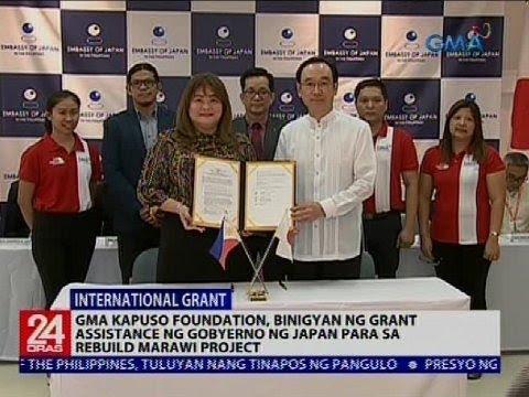 24 Oras: GMA KF, binigyan ng grant assistance ng gobyerno ng Japan para sa Rebuild Marawi project