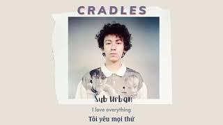 [Vietsub] Cradles - Sub Urban | Nhạc hot TikTok | Lyrics Video