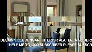 DESAIN VILLA DENGAN  INTERIOR ALA ITALIA MODERN KLASIK