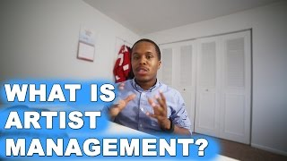 WHAT IS ARTIST MANAGEMENT?