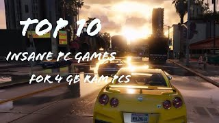 Top 10 Insane PC Games for 4 GB ram PCs |Open world, Action, Adventure and racing