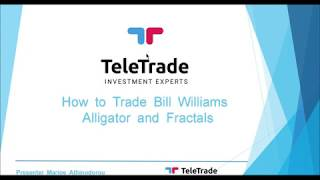 How to Trade Bill Williams Alligator and Fractals