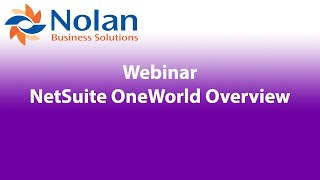 NetSuite OneWorld Overview Recorded Webinar