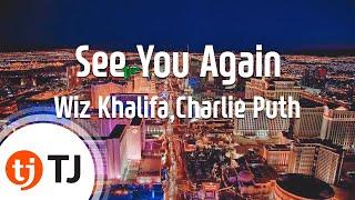 [TJ노래방] See You Again(폴워커 추모엔딩곡) - Wiz Khalifa,Charlie Puth / TJ Karaoke
