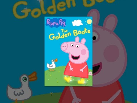Peppa Pig  The Golden Boots
