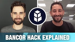 Bancor Hack Explained by Omri Cohen from Bancor ($BNT)