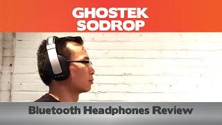 Ghostek SoDrop Review - Let your soul drop! - Over ear bluetooth headphones