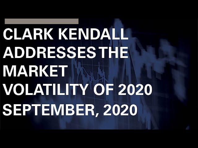 Clark Kendall explains how Kendall Capital manages market volatility.