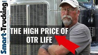 The High Price of OTR Life - Know the REAL Price of Over the Road Truck Driving Jobs
