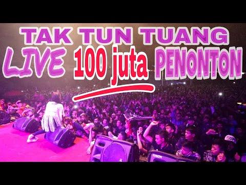 TAK TUN TUANG LIVE 100JT PENONTON