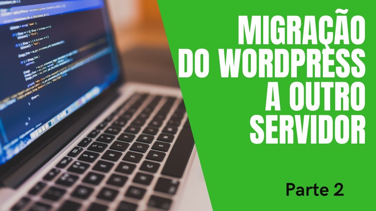 Photo of How to Migrate a Complete Wordpress Site – [parte 2]