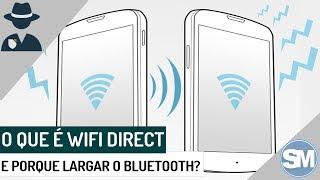 O que é WiFi Direct e porque é melhor que bluetooth