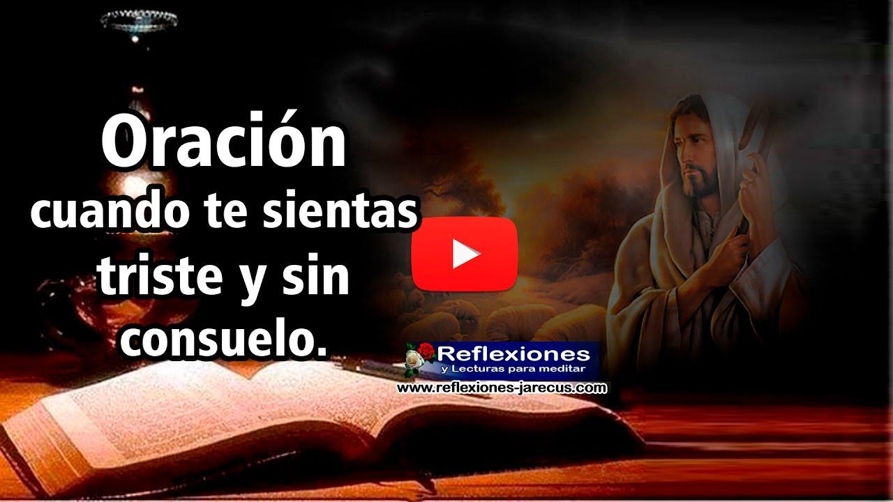 Oracion Cuando Me Siento Triste Y Sin Consuelo Youtube
