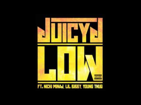 Low - Juicy J ft Nicki Minaj, Lil Bibby, Young Thug (+Download/Descarga Link)