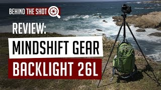 A Behind the Shot Review of the Mindshift Gear Backlight 26L