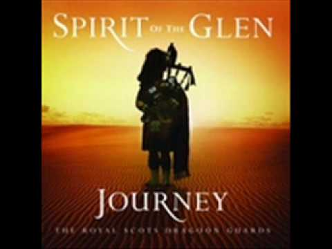 Monk Abide With Me  Spirit of the Glen  Journey  The Royal Scots Dragoon Guards