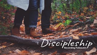 Discipleship - Becoming a follower