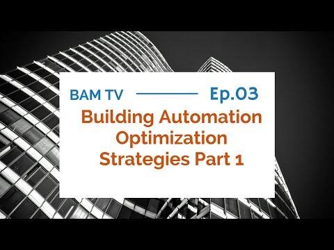 BAMTV 003: Building Automation Optimization Strategies Part 1