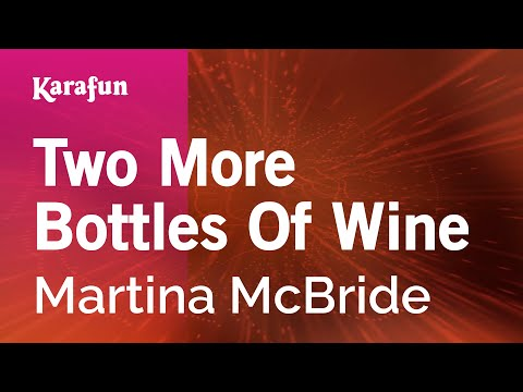 Karaoke Two More Bottles Of Wine - Martina McBride *