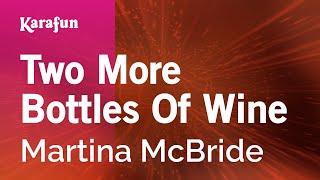 Karaoke Two More Bottles Of Wine - Martina McBride *