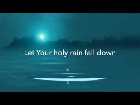 Let Your Holy Rain Fall Down