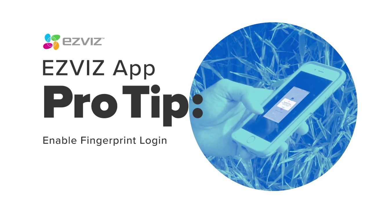 EZVIZ   ProTip EZVIZ App: Enable Fingerprint Login