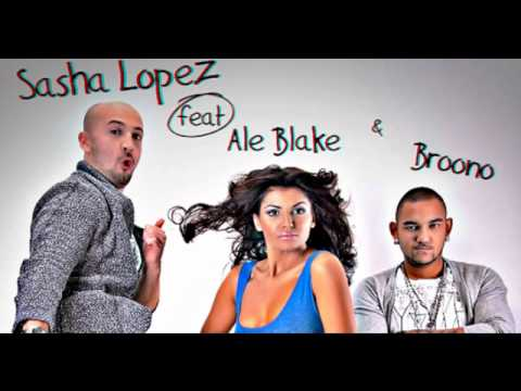 Sasha Lopez feat Ale Blake & Broono - Everybody Feels Alright