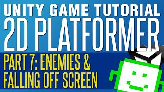 Enemies & Falling Off The Screen - Unity 2D Platformer Tutorial - Part 7