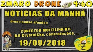 Notícias da Manhã de 19/09/2018 em 4:60 minutos com Zmaro falando de Drones no banheiro