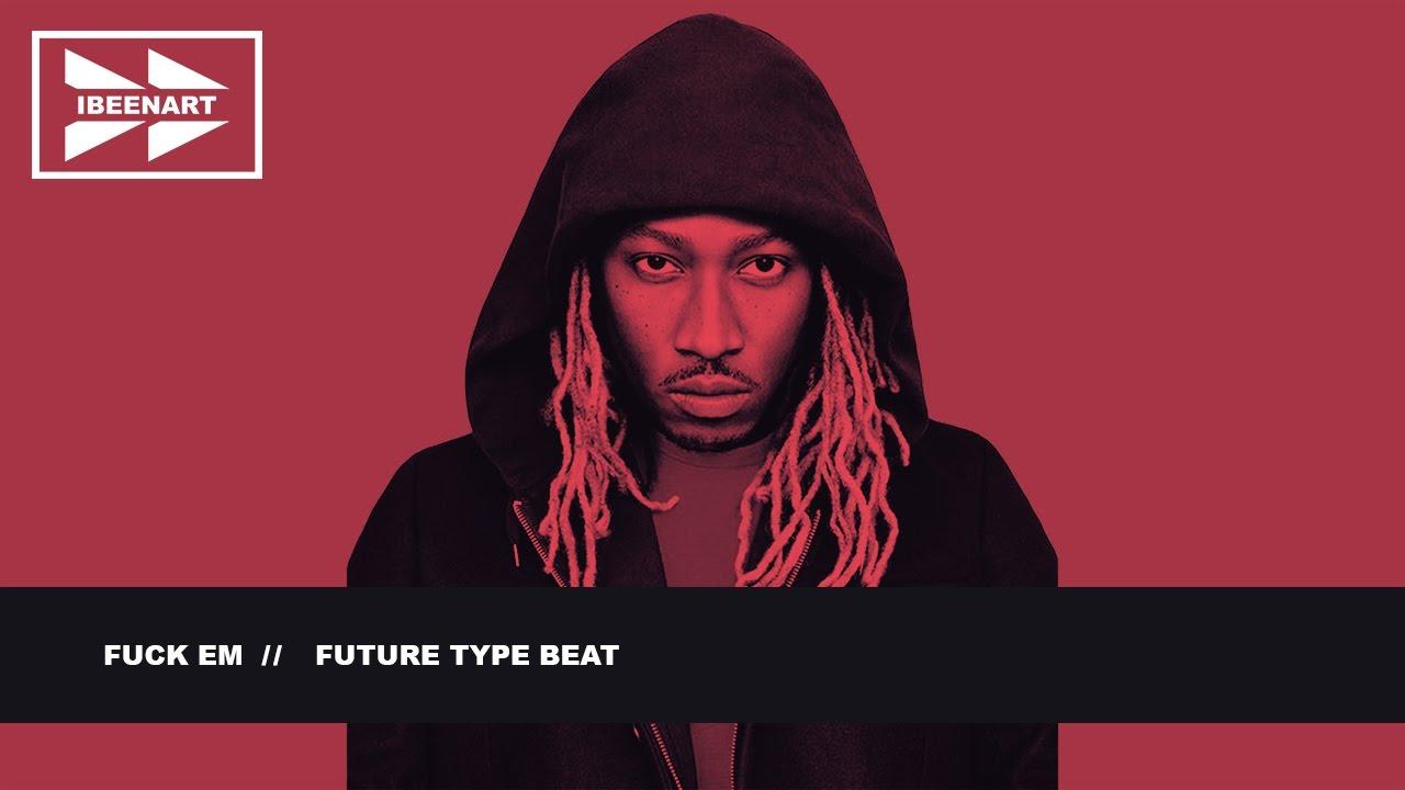 "Future Type Beat ""Fuck Em"" | IBEENART - YouTube"