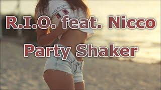 R.I.O. feat. Nicco - Party Shaker Lyrics