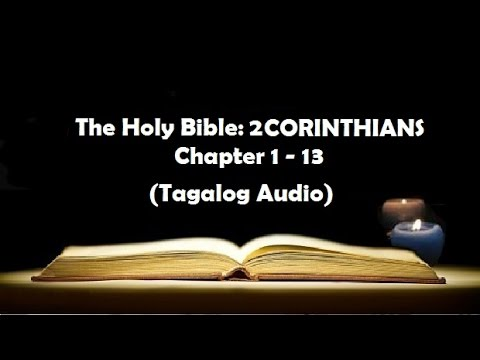 (08) The Holy Bible: 2 CORINTHIANS Chapter 1 - 13 (Tagalog Audio)