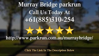 Murray Bridge parkrun Review Monarto South,SA 5254 +61(885)310-254