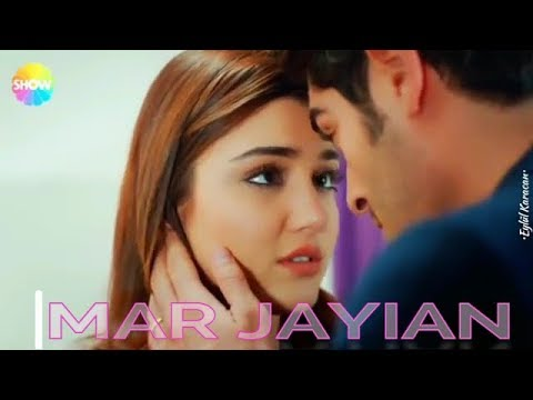 MAR JAYIAN || HAYAT AND MURAT || ROMANTIC SONG ||BEST 2018
