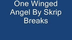One Winged Angel By Skrip Breaks