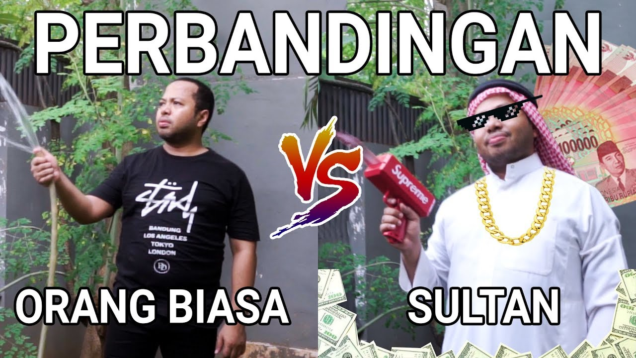 PERBANDINGAN ORANG BIASA VS SULTAN | PART 3