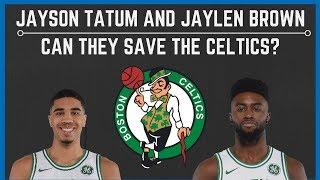 JAYLEN BROWN and JAYSON TATUM will SAVE the Boston Celtics!