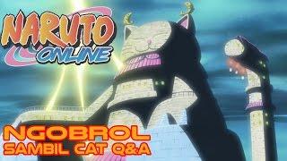 Naruto Online - Ngobrol Sambil Main Cat Q&A