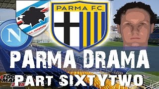 PARMA DRAMA | Part 62 | Lets Go Round Again | Football Manager 2015