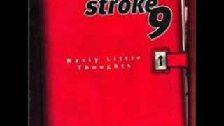 Stroke 9 ~ Nasty Little thoughts